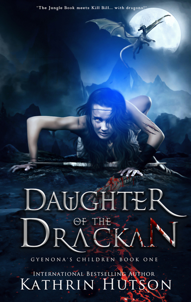 Daughter of the Drackan: Book One of Gyenona's Children by Kathrin Hutson