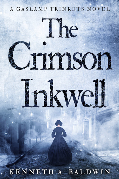 The Crimson Inkwell: A Gaslamp Trinkets novel by Kenneth A. Baldwin