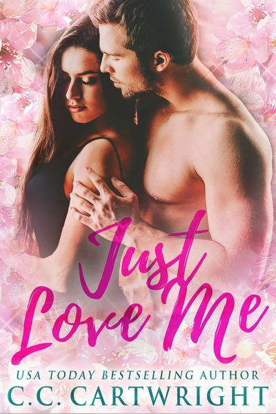 Just Love Me 1 by C.C. Cartwright