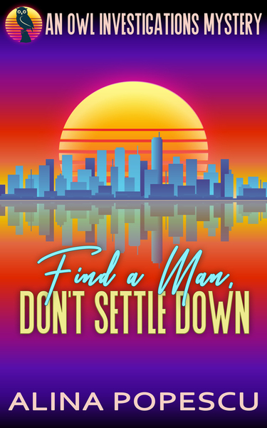 Find a Man, Don't Settle Down by Alina Popescu