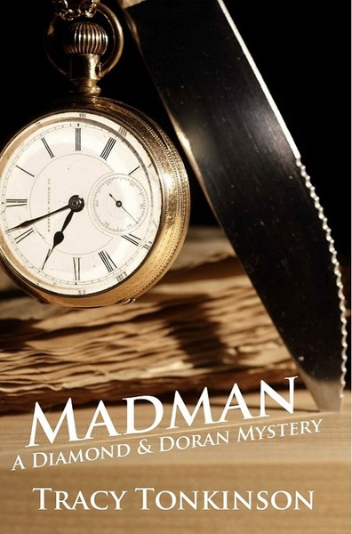 Madman: A Diamond and Doran Mystery by Tracy  Tonkinson