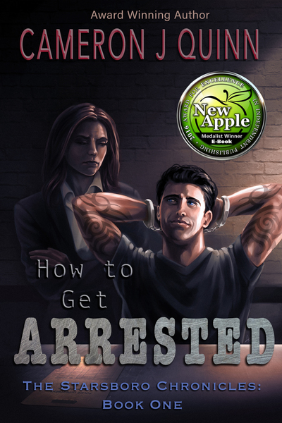 How to Get Arrested by Cameron J Quinn