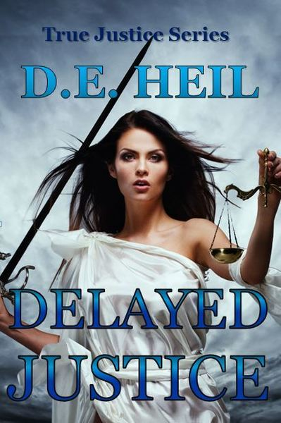 Delayed Justice by D. E. Heil