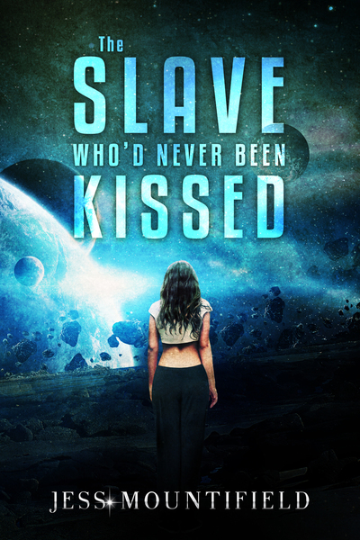 The Slave Who'd Never Been Kissed by Jess Mountifield
