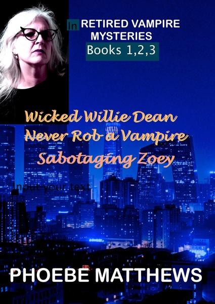 Retired Vampire Mysteries, Books 1,2, 3 by Phoebe Matthews