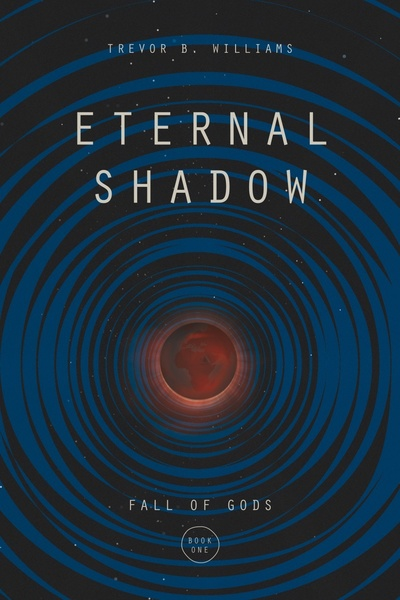 Eternal Shadow by Trevor B. Williams