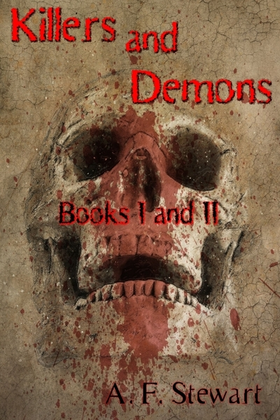 Killers and Demons: Book I and II by A. F. Stewart