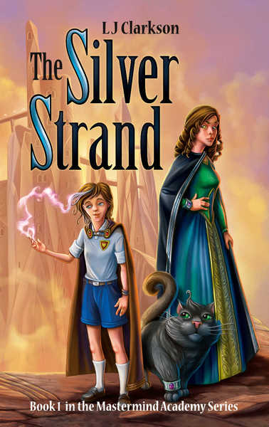 The Silver Strand: Book 1 in the Mastermind Academy series by L J Clarkson