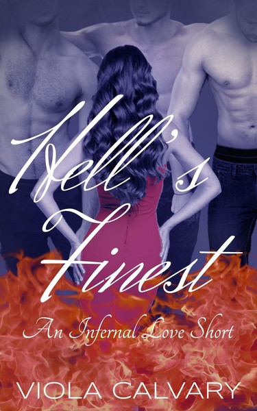 Hell's Finest by Viola Calvary