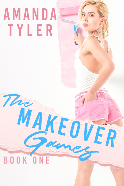 The Makeover Games by Amanda Tyler