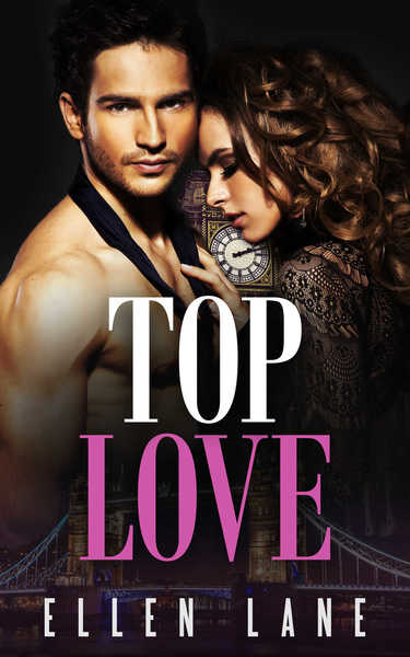 Top Love - A Billionaire Romance by Ellen Lane