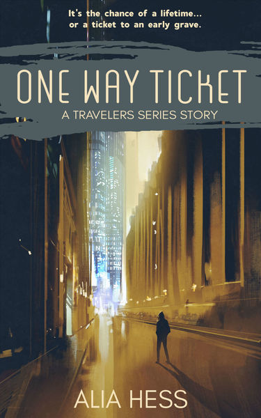 One Way Ticket - A Travelers Series Story by Alia Hess
