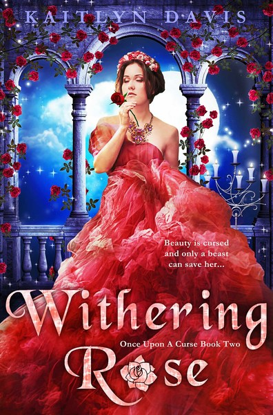 Withering Rose (Once Upon a Curse Book 2) by Kaitlyn Davis