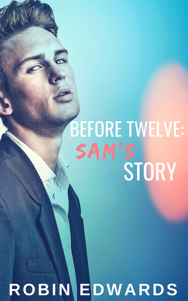 Before Twelve: Sam's Story by Robin Edwards