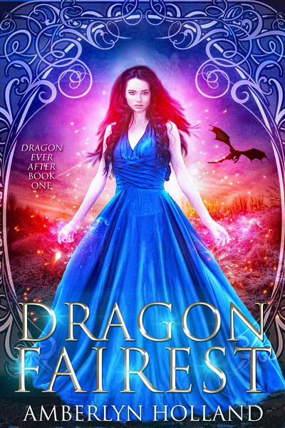 Dragon Fairest by Amberlyn Holland
