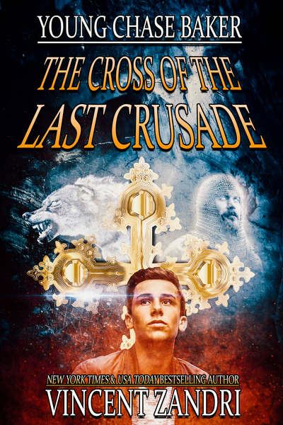 Young Chase Baker and the Cross of the Last Crusade by Vincent Zandri