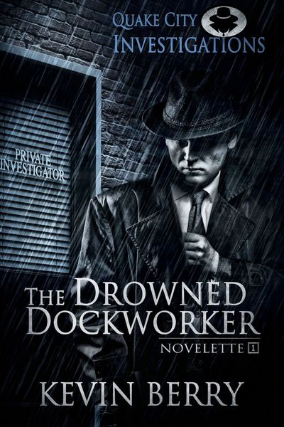 The Drowned Dockworker by Kevin Berry