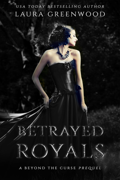 Betrayed Royals Beyond The Curse Alventia Laura Greenwood