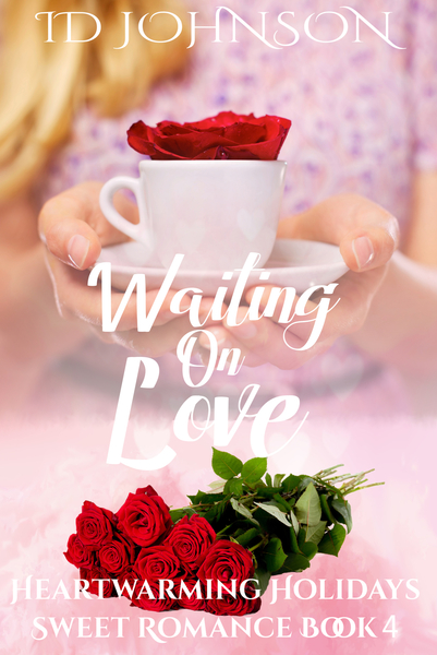 Waiting on Love: Heartwarming Holidays Sweet Romance Book 4 by ID Johnson