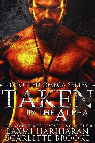 Taken by the Alpha by Laxmi Hariharan