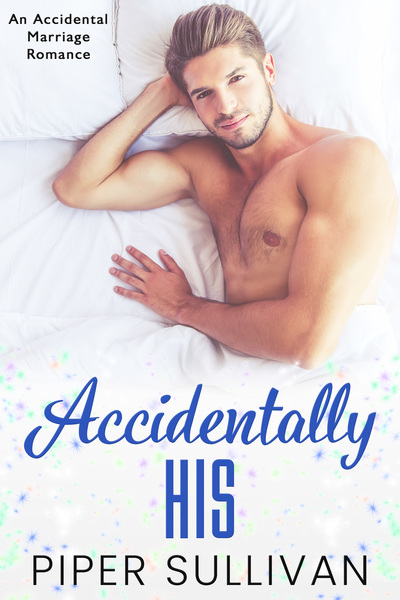 Accidentally His by Piper Sullivan