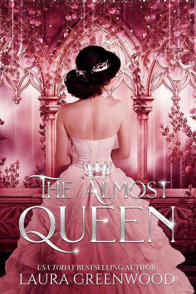 The Almost Queen by Laura Greenwood