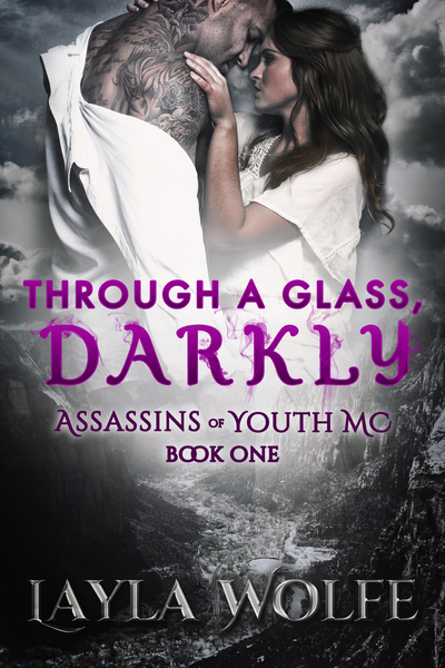 Through A Glass, Darkly: A Motorcycle Romance (Assassins of Youth MC Book 1) by Layla Wolfe