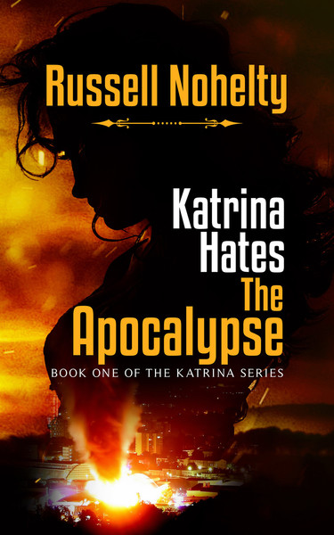 Katrina Hates the Apocalypse by Russell Nohelty