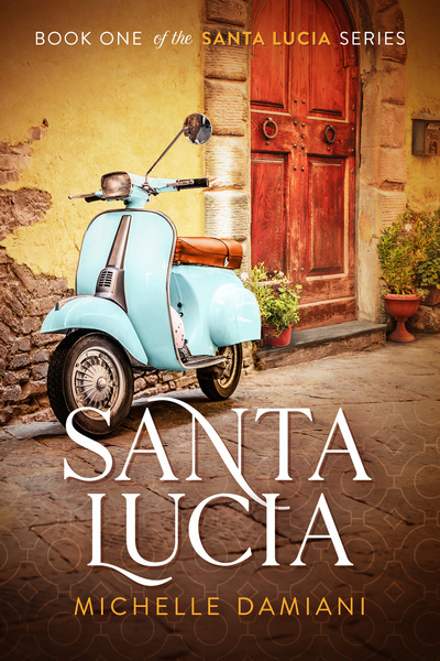 Santa Lucia (Book One of the Santa Lucia Series) by Michelle Damiani