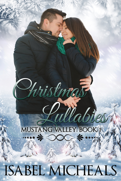 Christmas Lullabies: A Sweet Contemporary Romance With Heart by Isabel Micheals