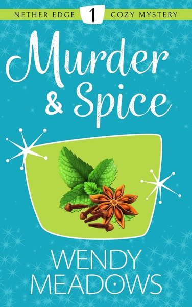 Murder & Spice by Wendy Meadows