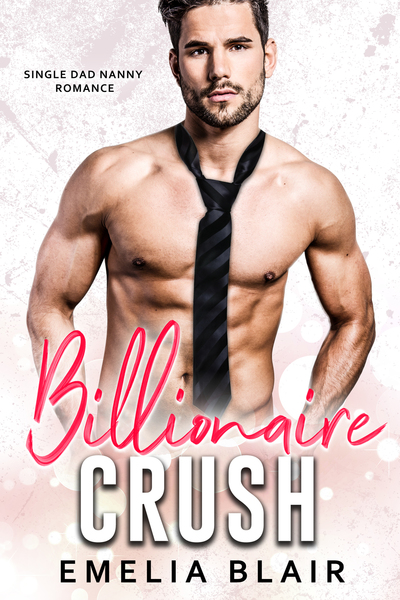 Billionaire Crush by Emelia Blair