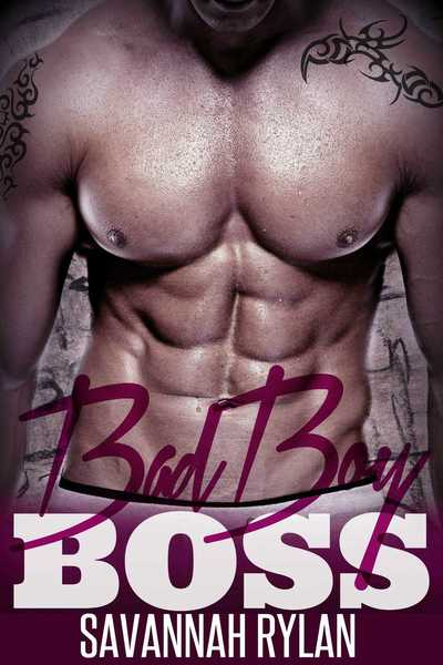 Bad Boy Boss by Savannah Rylan