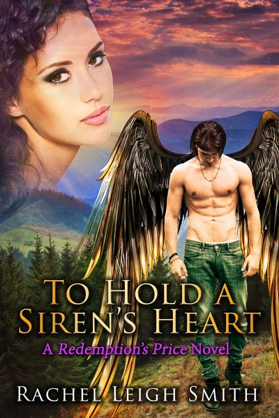 To Hold A Siren's Heart by Rachel Leigh Smith