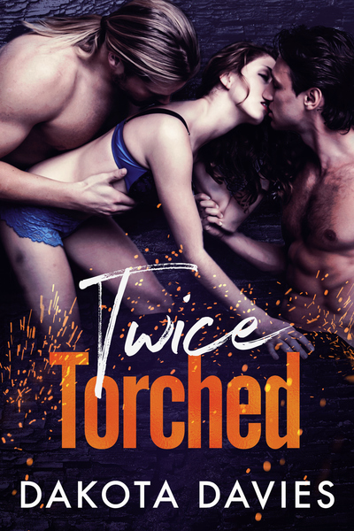 Twice Torched by Dakota Davies