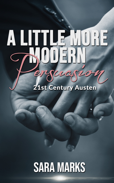 A Little More Modern Persuasion by Sara Marks