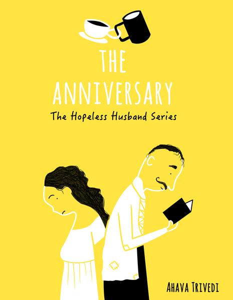 The Anniversary by Ahava Trivedi