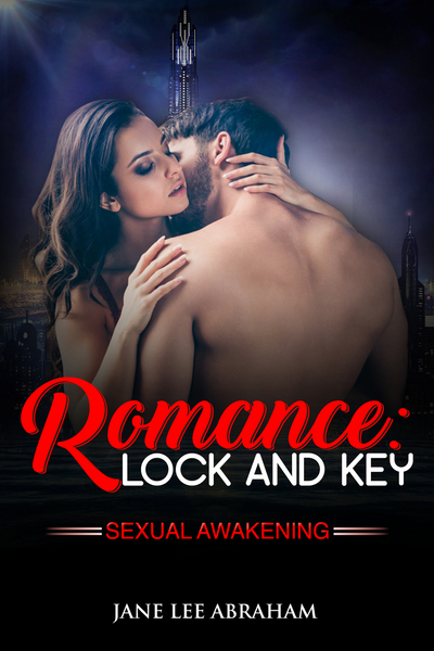 LOCK AND KEY: SEXUAL AWAKENING by Jane Lee Abraham