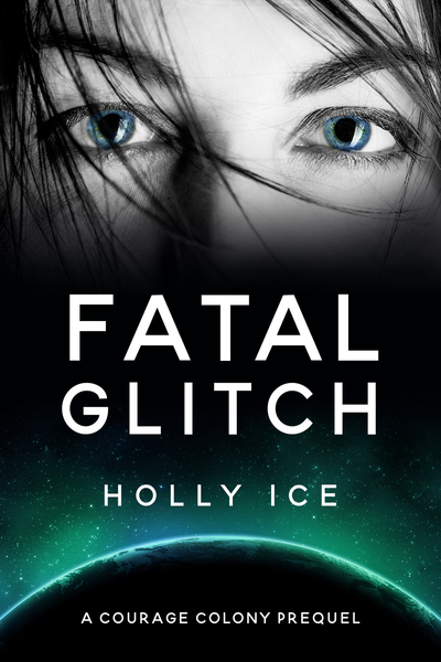 Fatal Glitch by Holly Ice