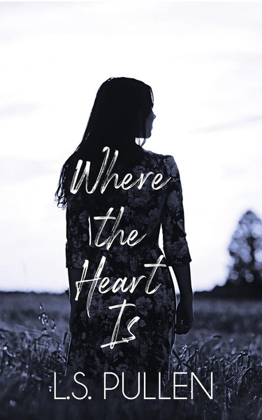 Where the Heart Is by L.S.Pullen