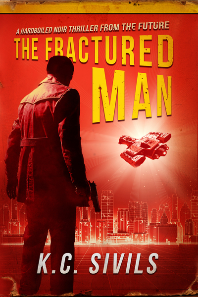 The Fractured Man by K.C. Sivils