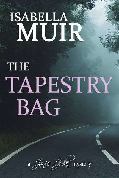 THE TAPESTRY BAG: BOOK 1 IN THE SUSSEX CRIME MYSTERY SERIES by Isabella Muir