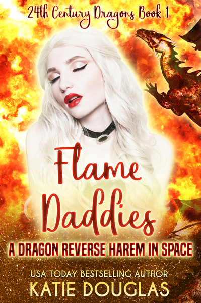 Flame Daddies: A dragon romance in space by Katie Douglas