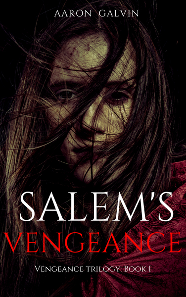 Salem's Vengeance by Aaron Galvin