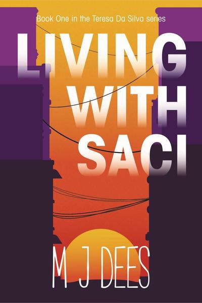 Living with Saci by M J Dees