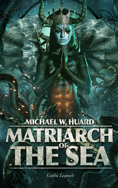 MATRIARCH OF THE SEA by Michael W. Huard