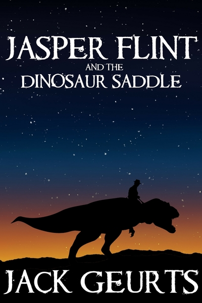 Jasper Flint and the Dinosaur Saddle by Jack Geurts