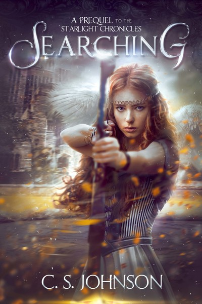 Searching (A Prequel Novel to The Starlight Chronicles) by C. S. Johnson