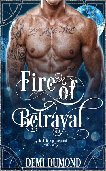 Fire of Betrayal by Demi Dumond