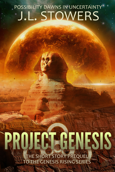 Project Genesis: The Short Story Prequel to the Genesis Rising Series by J. L. Stowers